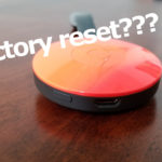 Chromecast Factory Reset Large
